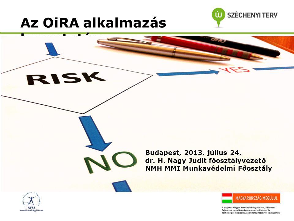 Az OiRA alkalmazás bemutatása Budapest, 2013. július 24.