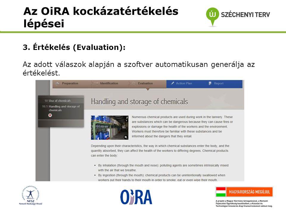3. Értékelés (Evaluation): Az adott válaszok alapján a szoftver automatikusan generálja az értékelést. Az OiRA kockázatértékelés lépései