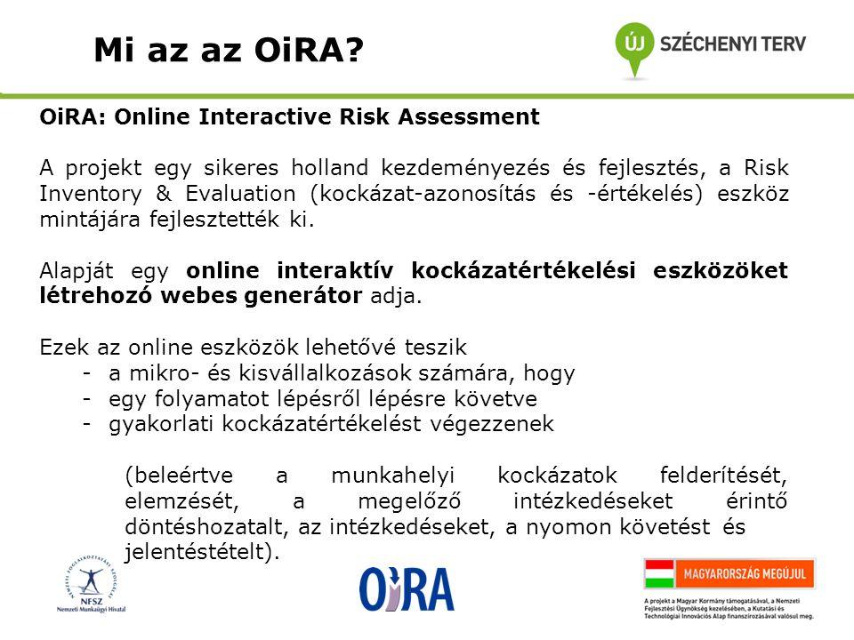 • Szabad hozzáférést az OiRA eszközgenerátorához, a központi szerver ingyenes használatát.