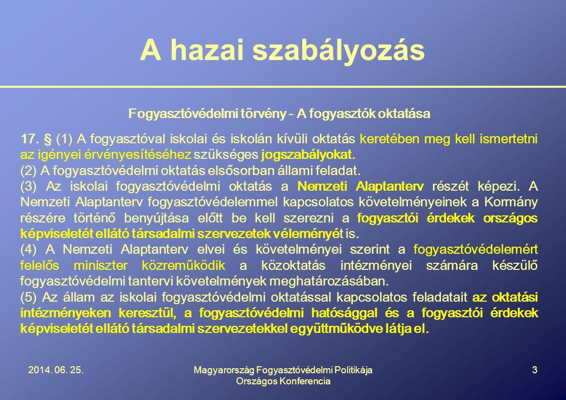 A hazai szabályozás 2014. 06.