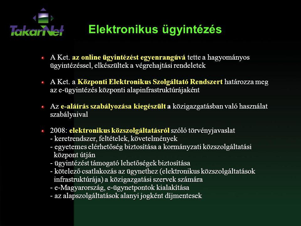 Elektronikus ügyintézés A Ket. az online ügyintézést egyenrangúvá tette a hagyományos ügyintézéssel, elkészültek a végrehajtási rendeletek A Ket. a Kö