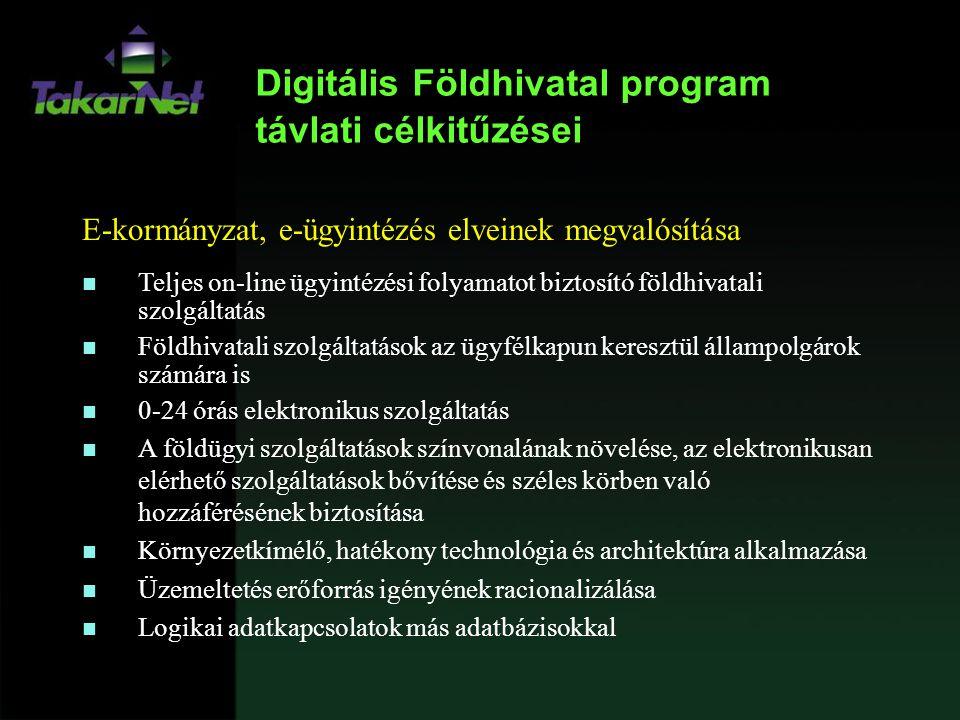 Digitális Földhivatal koncepció Stratégiai célok Kettős: • az elektronikus földhivatali nyilvántartás továbbfejlesztésével az ingatlan- nyilvántartás hatékonyságának növelése - ügyfél-orientáltabb ügyintézés biztosítása, - a szolgáltatások minőségének javítása • másrészt a digitális földhivatal megépítésével a nemzeti téradat-infrastruktúra felügyelt alapjainak kidolgozása és biztosítása egyéb célra történő felhasználáshoz (EU Kataszteri Bizottság alapelveivel összhangban) Az egyes tagországokban a kataszterért felelős hatóságok hangsúlyozzák a kataszteri információ növekvő hasznát, és kerüljék el a kataszteri szervezetektől független, területi célú, újabb adatbázisok létrehozását.