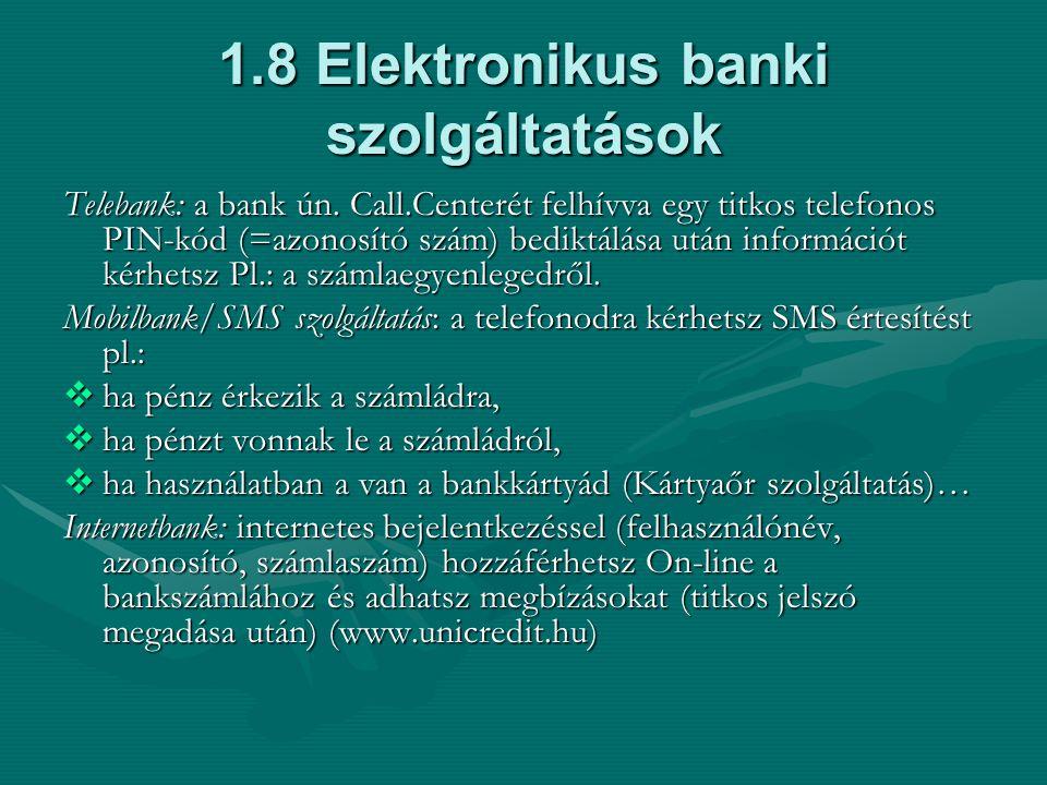 1.8 Elektronikus banki szolgáltatások Telebank: a bank ún.