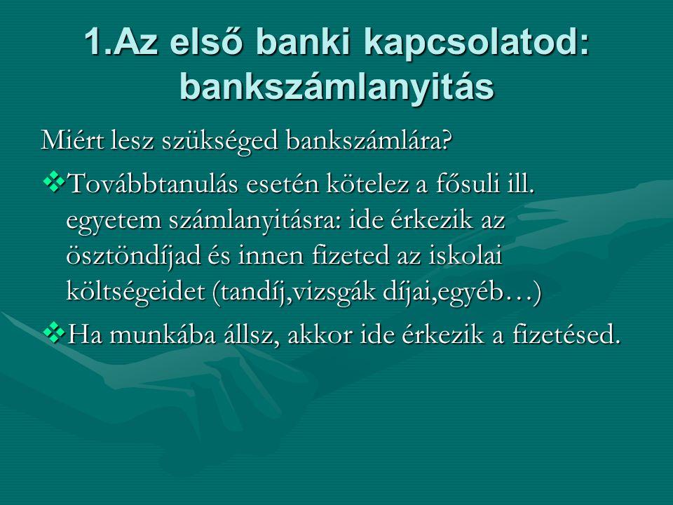 1.feladat Ti mint főiskolások a következő banki tranzakciókat hajtjátok végre a bankszámlátokon.