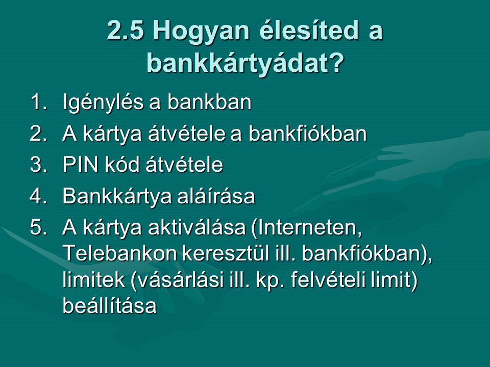 2.5 Hogyan élesíted a bankkártyádat.