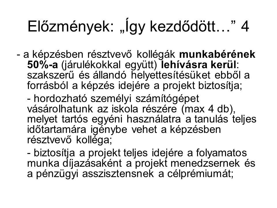 Viszonyítás: korábbi nyertes pályázatok az intézménynél 2008-ban •Nógrád Megyei Közokt.