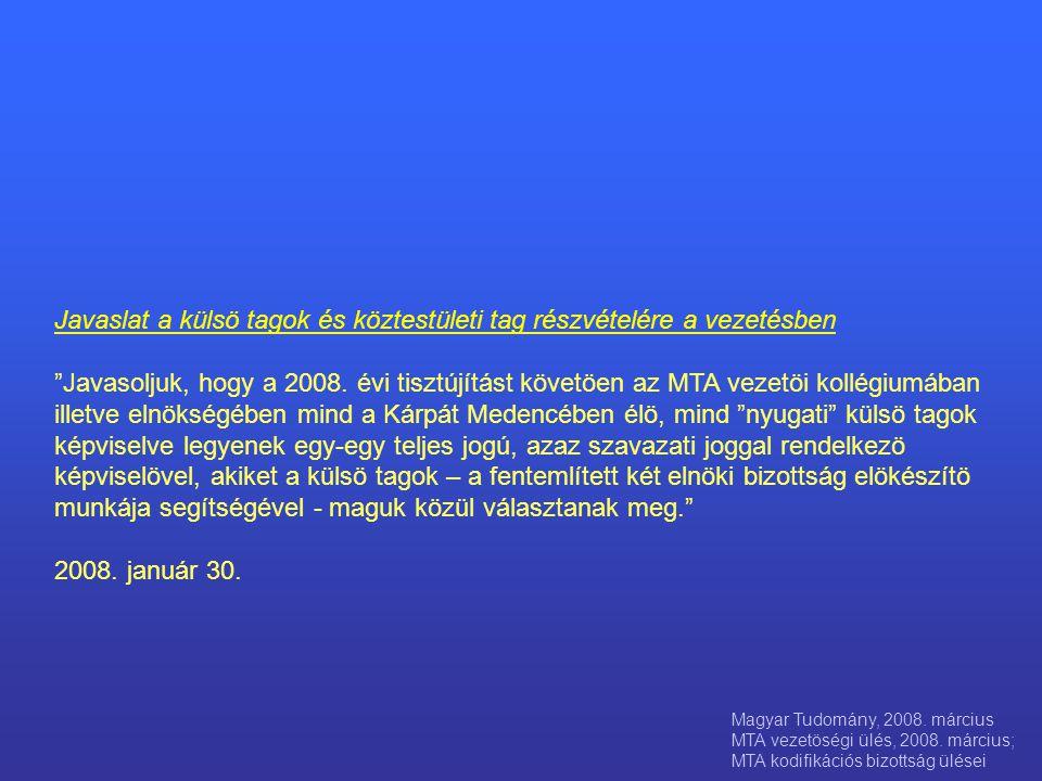 Javaslat a külsö tagok és köztestületi tag részvételére a vezetésben Javasoljuk, hogy a 2008.