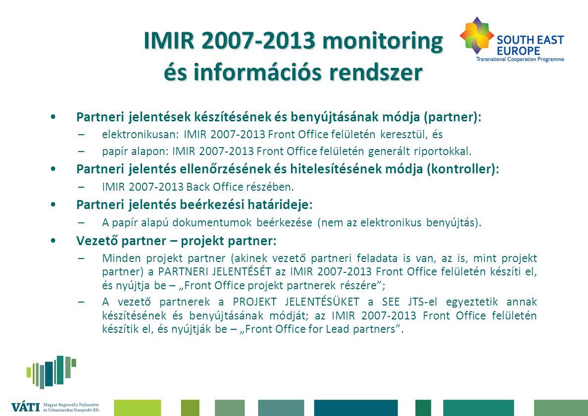 Front Office felület megnyitásának feltétele Front Office megnyitásának feltétele az alábbi dokumentumok benyújtása a Társfinanszírozási támogatási szerződés kötése folyamán: –1.