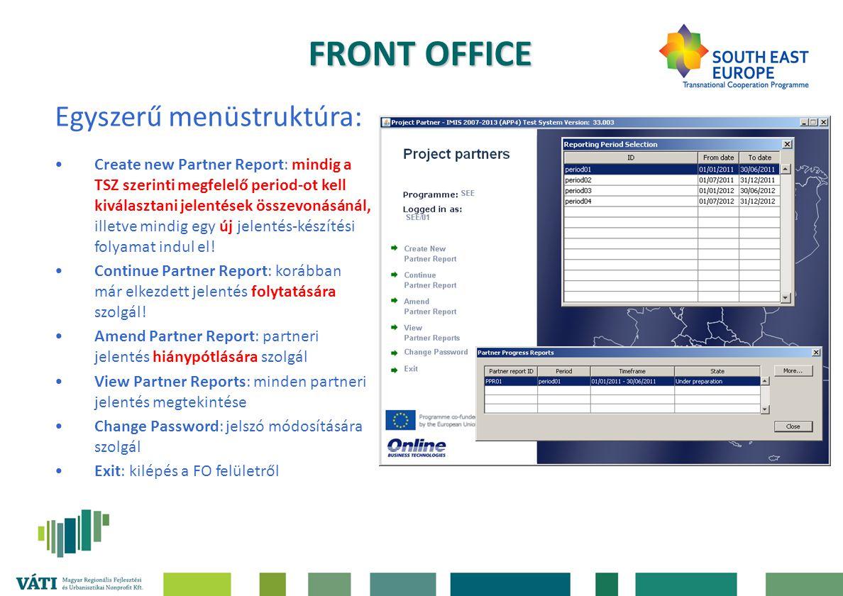 FRONT OFFICE Egyszerű menüstruktúra: •Create new Partner Report: mindig a TSZ szerinti megfelelő period-ot kell kiválasztani jelentések összevonásánál, illetve mindig egy új jelentés-készítési folyamat indul el.