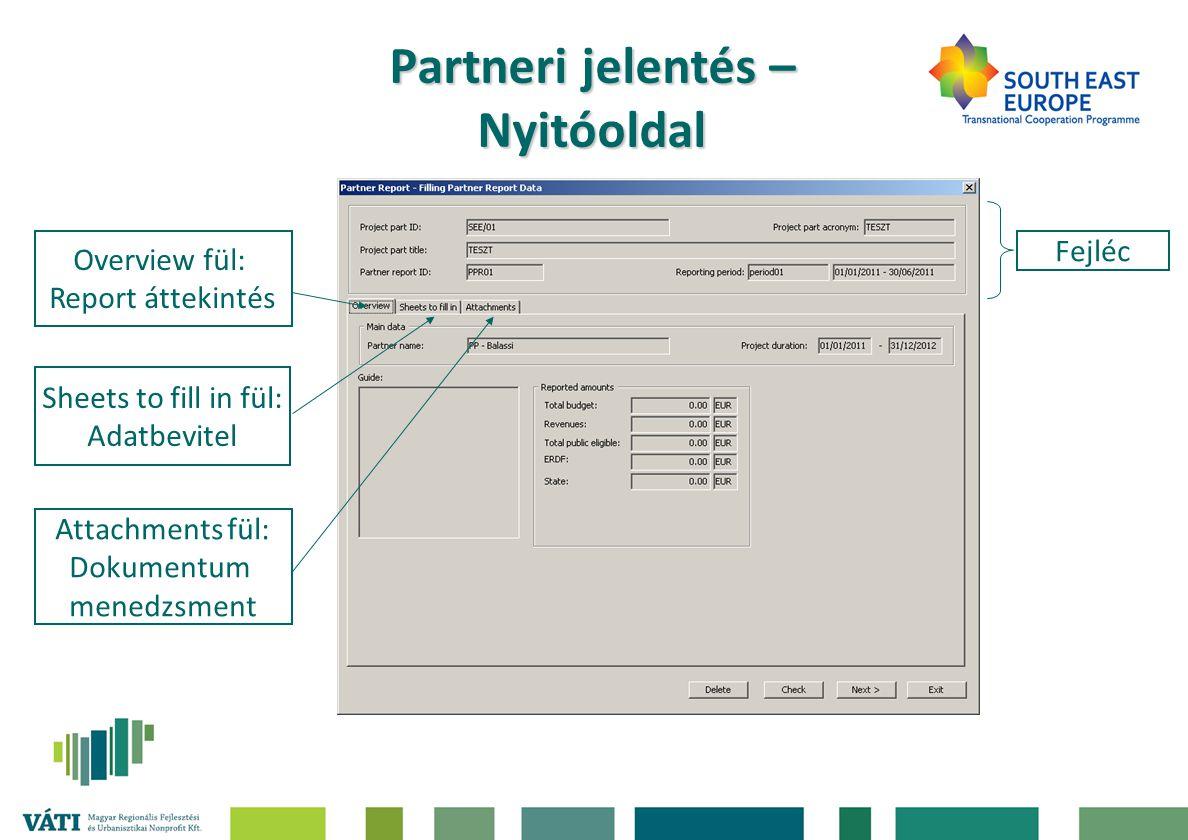 Partneri jelentés – Nyitóoldal Fejléc Attachments fül: Dokumentum menedzsment Sheets to fill in fül: Adatbevitel Overview fül: Report áttekintés