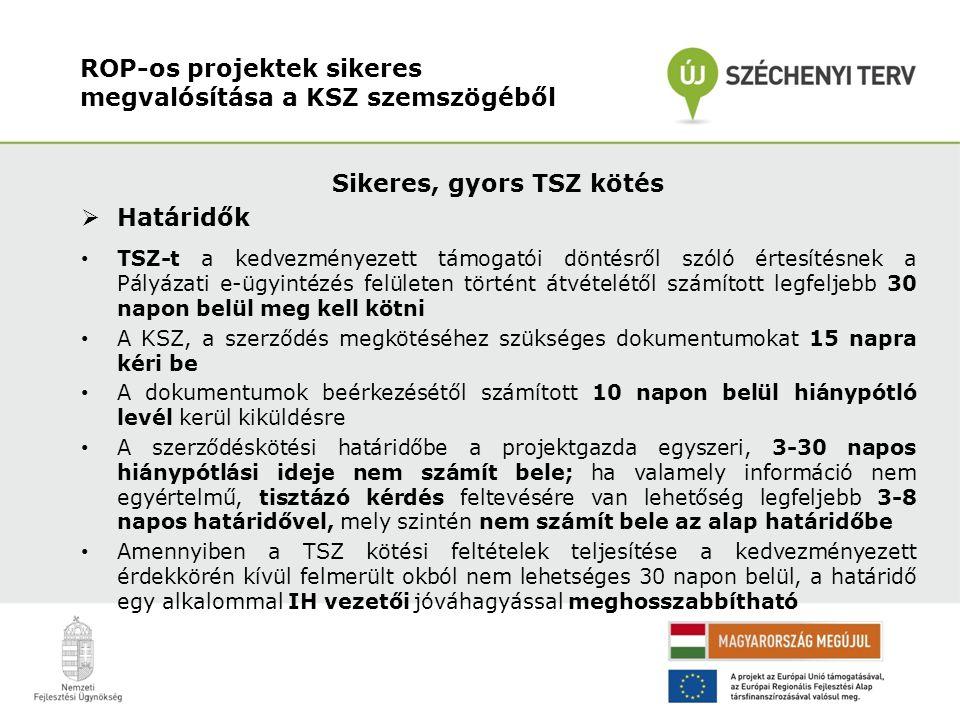 Sikeres, gyors TSZ kötés Szükséges mellékletek  A TSZ kötéshez szükséges mellékletek, nyilatkozat minták letölthetőek a www.kdrfu.hu/palyazatidokumentumok közül: www.kdrfu.hu/palyazatidokumentumok 1.sz.