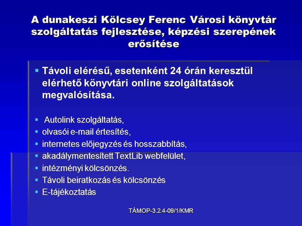 TÁMOP-3.2.4-09/1/KMR A dunakeszi Kölcsey Ferenc Városi könyvtár szolgáltatás fejlesztése, képzési szerepének erősítése   Távoli elérésű, esetenként
