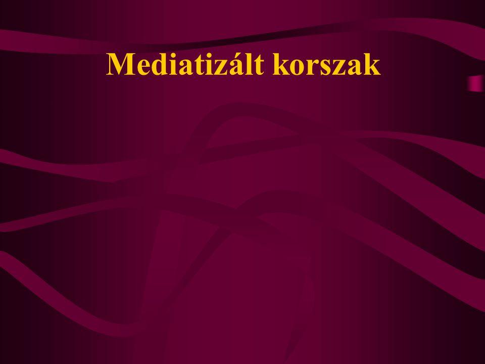 Mediatizált korszak