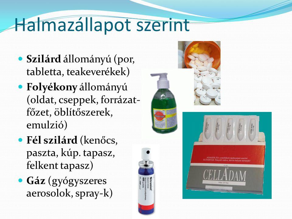 Halmazállapot szerint  Szilárd állományú (por, tabletta, teakeverékek)  Folyékony állományú (oldat, cseppek, forrázat- főzet, öblítőszerek, emulzió)