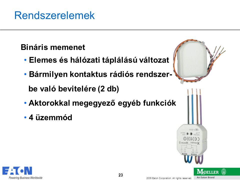 23 2009 Eaton Corporation. All rights reserved. 23 Bináris memenet • Elemes és hálózati táplálású változat • Bármilyen kontaktus rádiós rendszer- be v