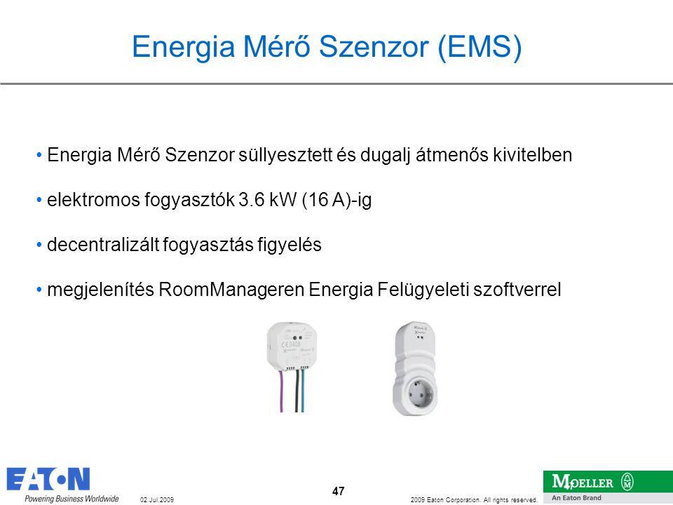 47 2009 Eaton Corporation. All rights reserved. 47 02.Jul.2009 Energia Mérő Szenzor (EMS) • Energia Mérő Szenzor süllyesztett és dugalj átmenős kivite
