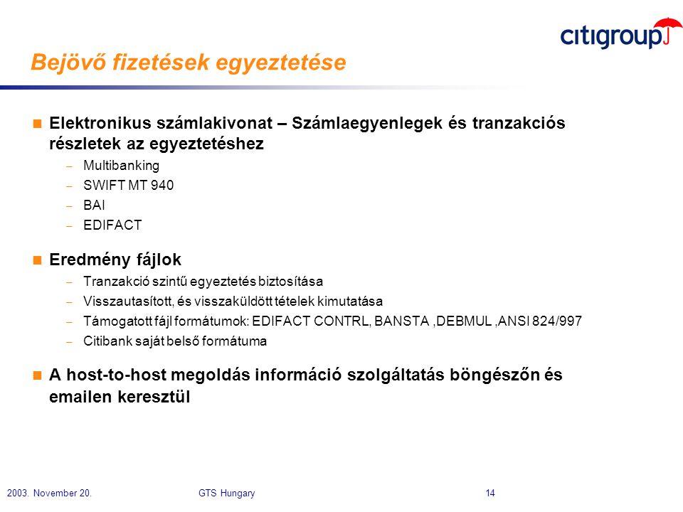 2003. November 20. GTS Hungary 14 Bejövő fizetések egyeztetése n Elektronikus számlakivonat – Számlaegyenlegek és tranzakciós részletek az egyeztetésh