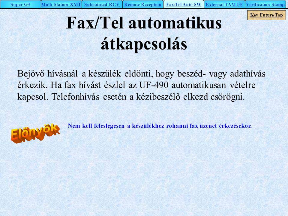 Fax/Tel automatikus átkapcsolás Bejövő hívásnál a készülék eldönti, hogy beszéd- vagy adathívás érkezik. Ha fax hívást észlel az UF-490 automatikusan