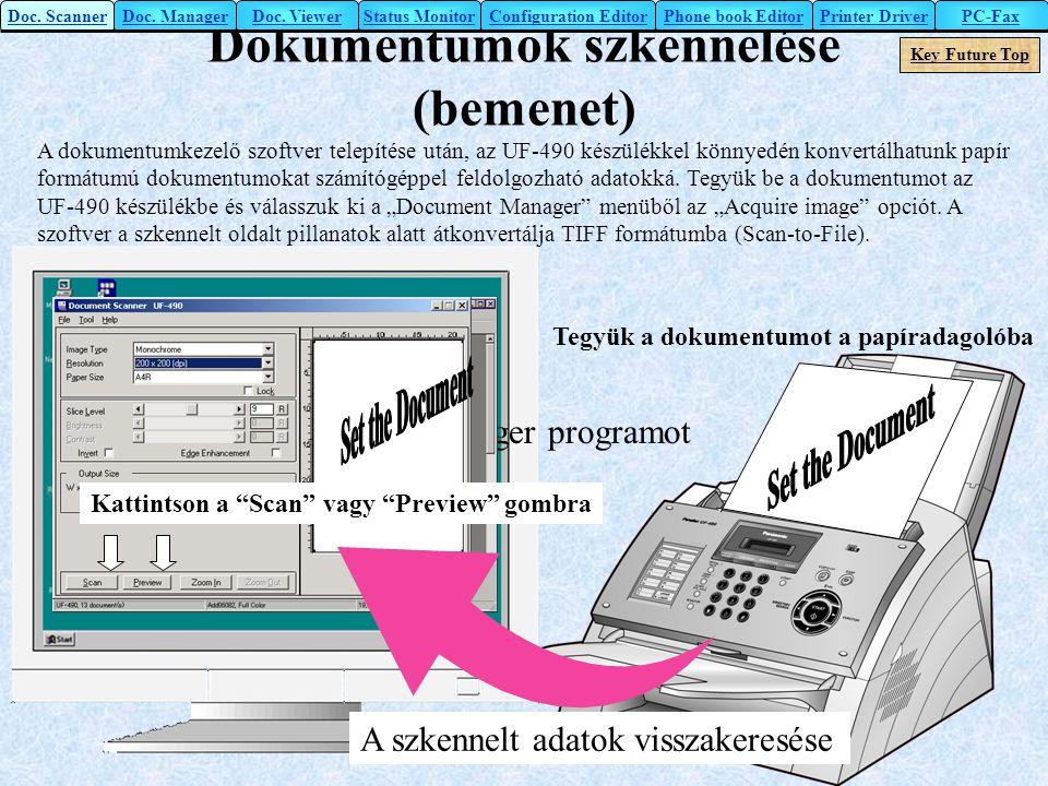 """Dokumentumok szkennelése (bemenet) Nyissa meg a Document Manager programot Kattintson a Scanner ikonra Kattintson a """"Scan"""" vagy """"Preview"""" gombra Tegyü"""