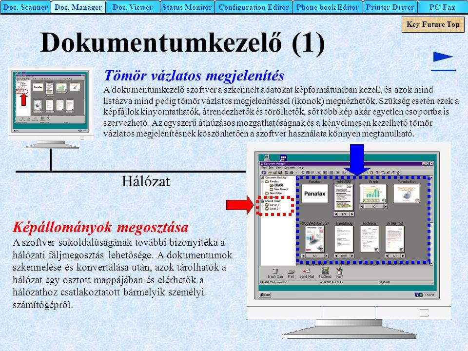 Tömör vázlatos megjelenítés A dokumentumkezelő szoftver a szkennelt adatokat képformátumban kezeli, és azok mind listázva mind pedig tömör vázlatos me