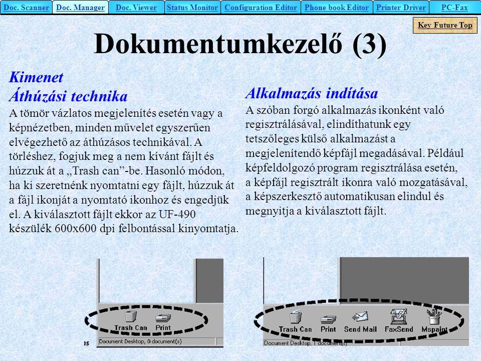 Dokumentumkezelő (3) Kimenet Áthúzási technika A tömör vázlatos megjelenítés esetén vagy a képnézetben, minden művelet egyszerűen elvégezhető az áthúz