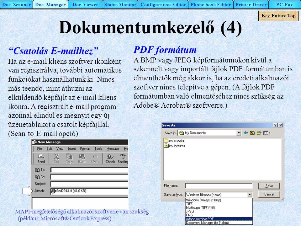 """Dokumentumkezelő (4) """"Csatolás E-mailhez"""" Ha az e-mail kliens szoftver ikonként van regisztrálva, további automatikus funkciókat használhatunk ki. Nin"""