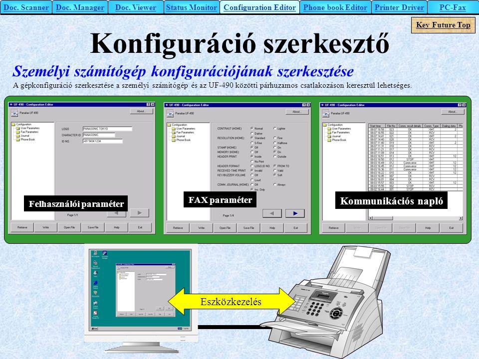 Konfiguráció szerkesztő Személyi számítógép konfigurációjának szerkesztése A gépkonfiguráció szerkesztése a személyi számítógép és az UF-490 közötti p