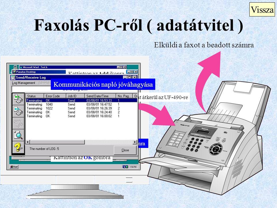 """Faxolás PC-ről ( adatátvitel ) Válassza ki """"Print"""". Válassza ki a """"Panafax Desktop Driver""""-t Elküldi a faxot a beadott számra Adja be a Fax No., Recip"""