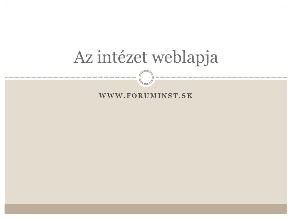 WWW.FORUMINST.SK Az intézet weblapja