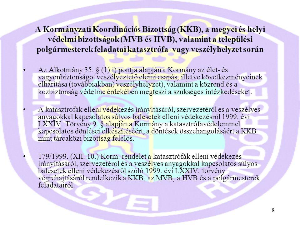 8 A Kormányzati Koordinációs Bizottság (KKB), a megyei és helyi védelmi bizottságok (MVB és HVB), valamint a települési polgármesterek feladatai katas