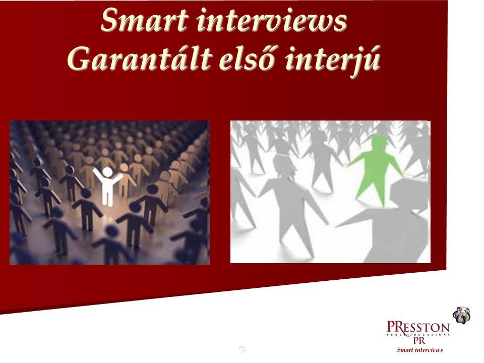 © Smart interviews Garantált első interjú