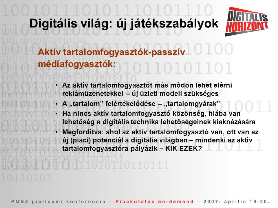 """Aktív tartalomfogyasztók-passzív médiafogyasztók: •Az aktív tartalomfogyasztót más módon lehet elérni reklámüzenetekkel – új üzleti modell szükséges •A """"tartalom felértékelődése – """"tartalomgyárak •Ha nincs aktív tartalomfogyasztó közönség, hiába van lehetőség a digitális technika lehetőségeinek kiaknázására •Megfordítva: ahol az aktív tartalomfogyasztó van, ott van az új (piaci) potenciál a digitális világban – mindenki az aktív tartalomfogyasztóra pályázik – KIK EZEK."""