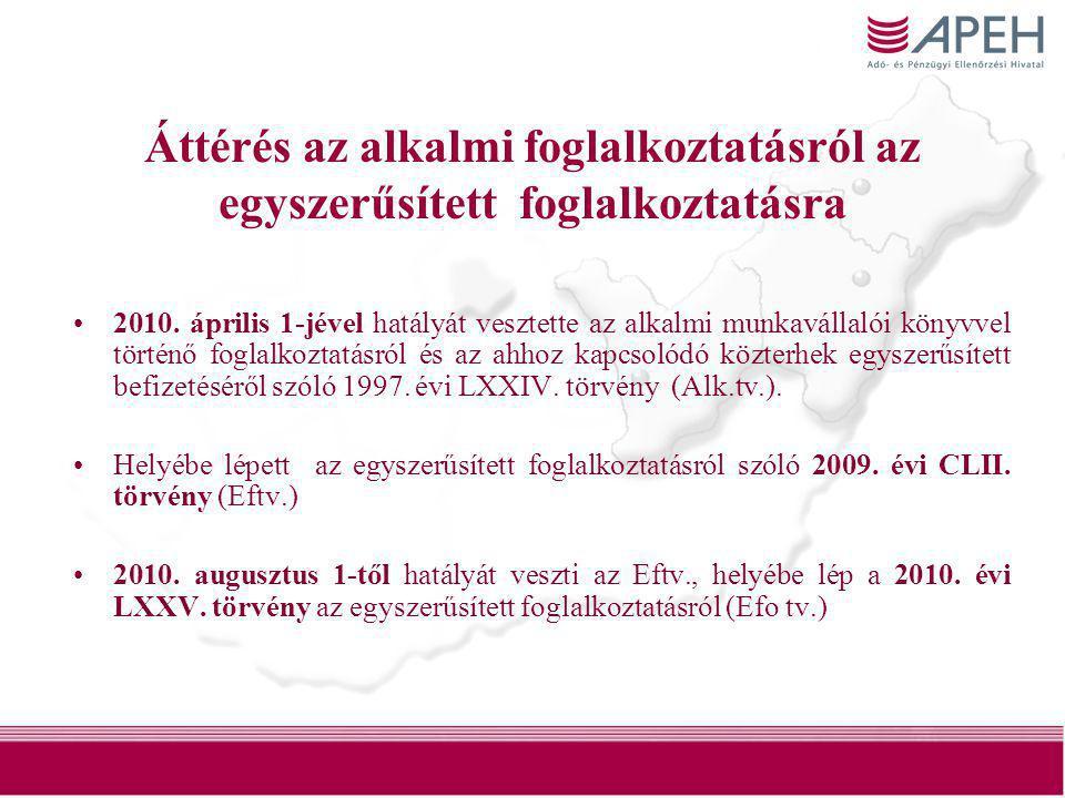 2 Áttérés az alkalmi foglalkoztatásról az egyszerűsített foglalkoztatásra •2010. április 1-jével hatályát vesztette az alkalmi munkavállalói könyvvel