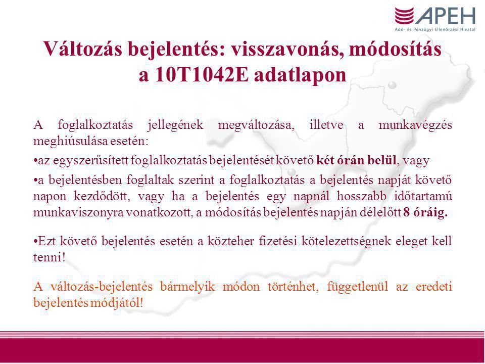 23 Változás bejelentés: visszavonás, módosítás a 10T1042E adatlapon A foglalkoztatás jellegének megváltozása, illetve a munkavégzés meghiúsulása eseté