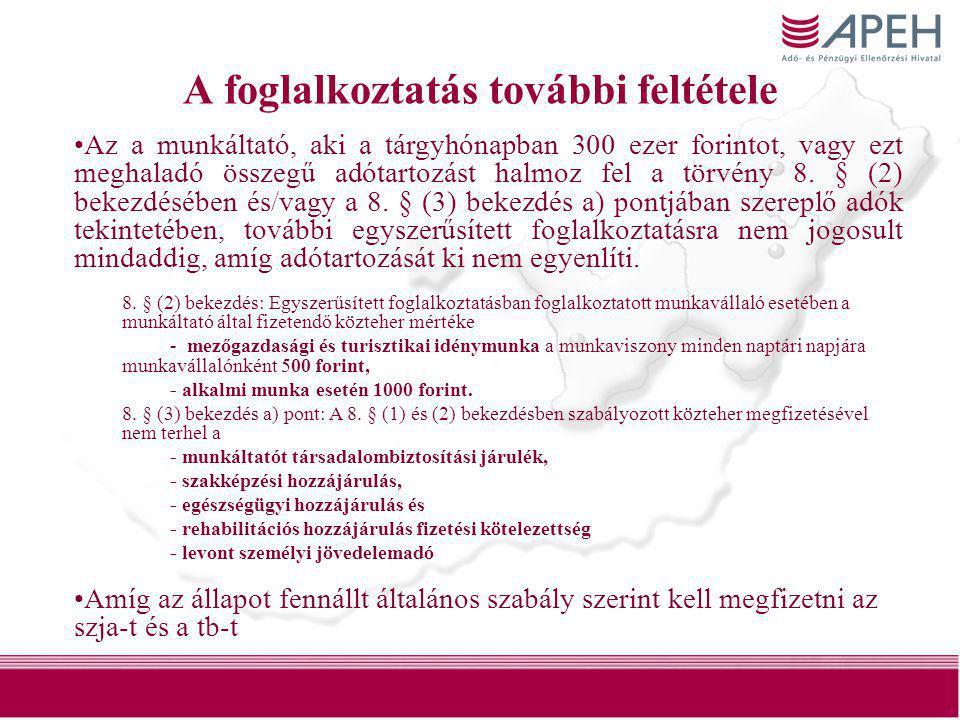 27 A foglalkoztatás további feltétele •Az a munkáltató, aki a tárgyhónapban 300 ezer forintot, vagy ezt meghaladó összegű adótartozást halmoz fel a tö