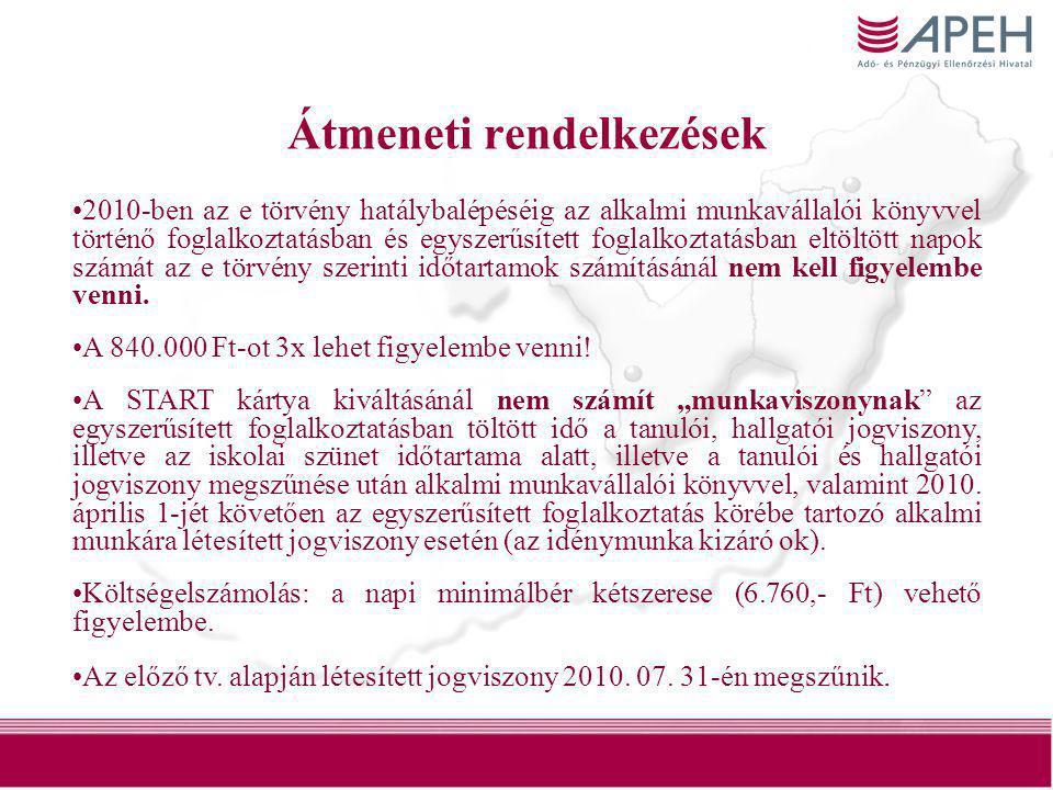 28 Átmeneti rendelkezések •2010-ben az e törvény hatálybalépéséig az alkalmi munkavállalói könyvvel történő foglalkoztatásban és egyszerűsített foglal