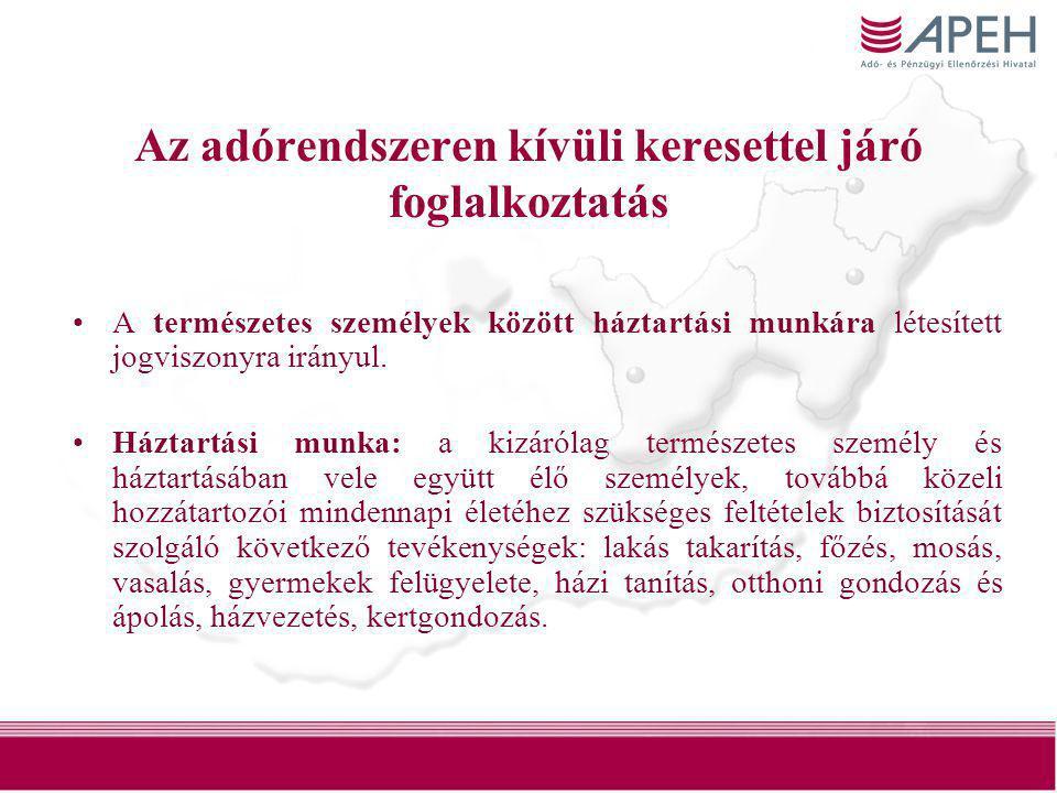 32 Az adórendszeren kívüli keresettel járó foglalkoztatás •A természetes személyek között háztartási munkára létesített jogviszonyra irányul. •Háztart