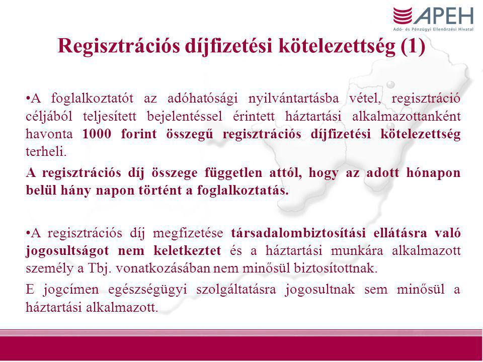 40 Regisztrációs díjfizetési kötelezettség (1) •A foglalkoztatót az adóhatósági nyilvántartásba vétel, regisztráció céljából teljesített bejelentéssel