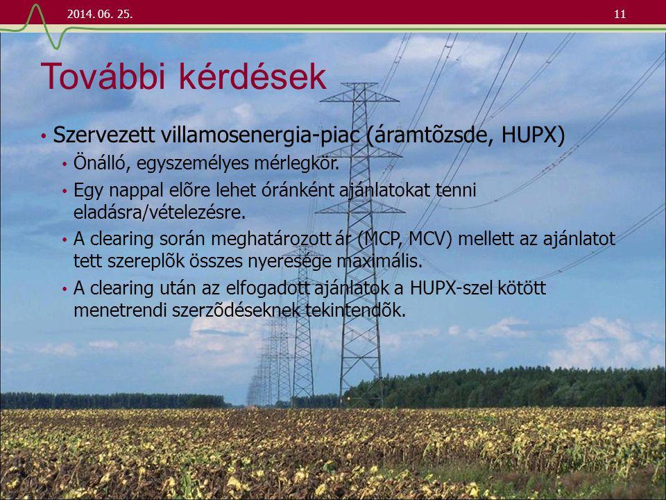 További kérdések • Szervezett villamosenergia-piac (áramtõzsde, HUPX) • Önálló, egyszemélyes mérlegkör. • Egy nappal elõre lehet óránként ajánlatokat