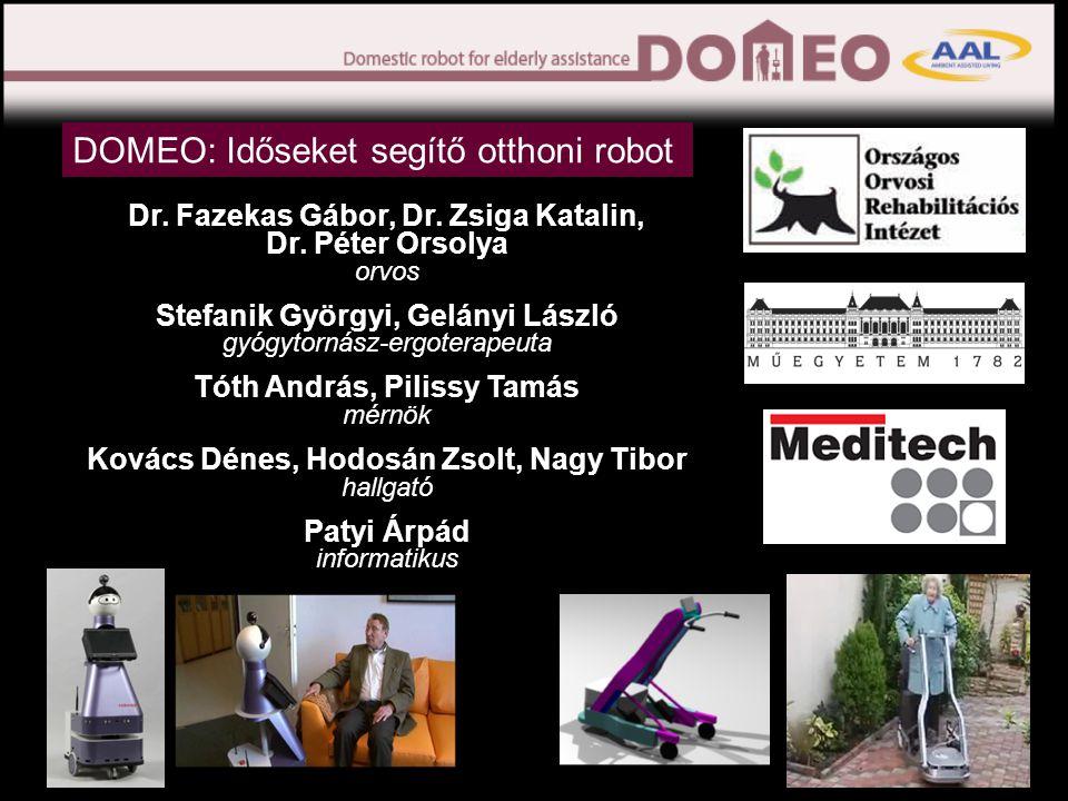 Otthoni robot : robottárs •Több nyelven (köztük magyarul is) ért és beszél •Kérésre önállóan tud mozogni a lakásban •Veszélyhelyzeti segítségkérés •Napirendre emlékeztető gyógyszer bevétel, találkozó •Bevásárló lista •Szórakozás játékok, zene és videó lejátszó •Kapcsolattartás video-telefonálás, e-mail •Hírek, időjárás