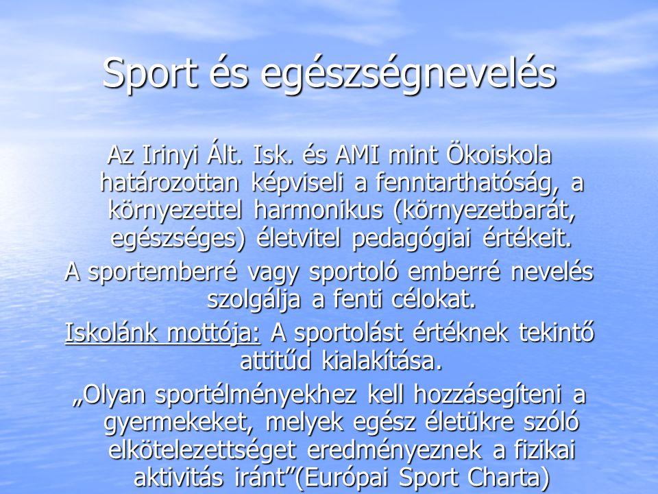Sport és egészségnevelés Az Irinyi Ált. Isk.