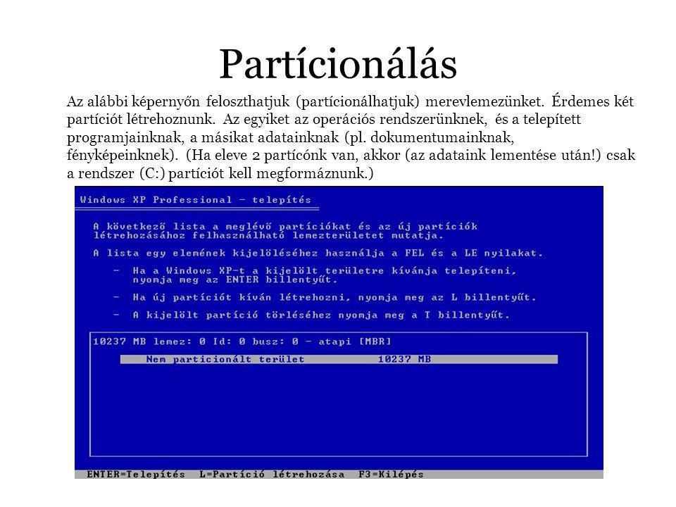 Partícionálás Az alábbi képernyőn feloszthatjuk (partícionálhatjuk) merevlemezünket.