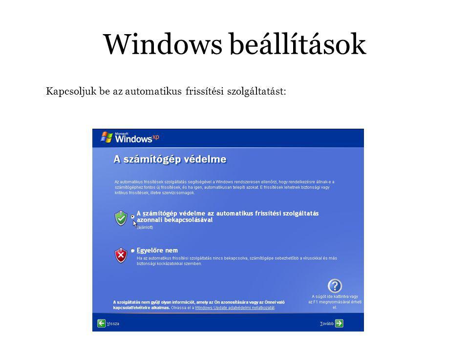 Windows beállítások Kapcsoljuk be az automatikus frissítési szolgáltatást: