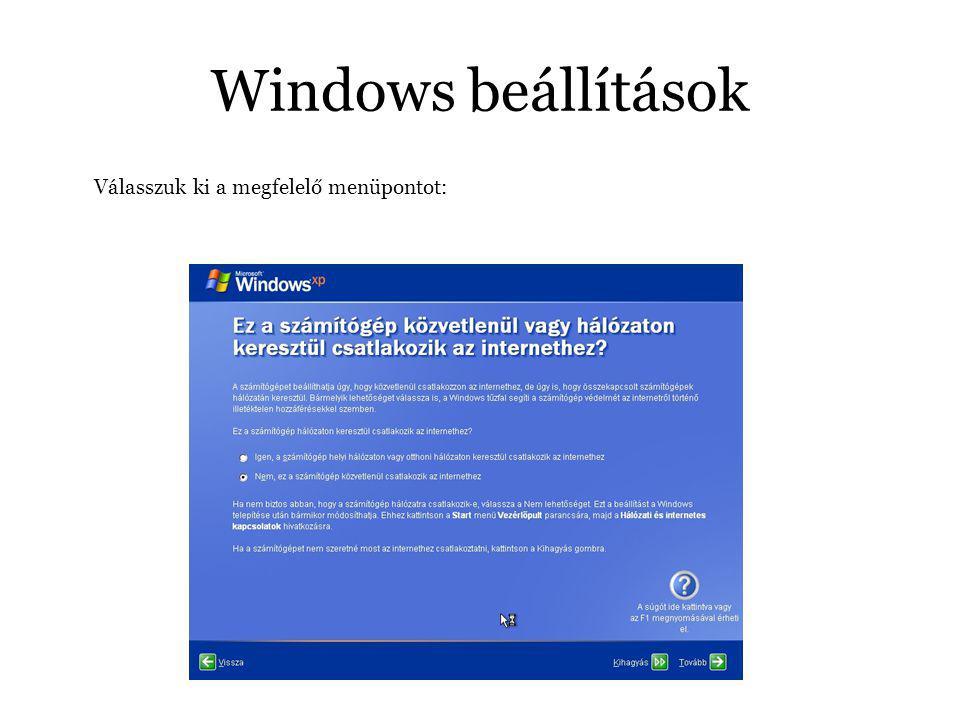 Windows beállítások Válasszuk ki a megfelelő menüpontot: