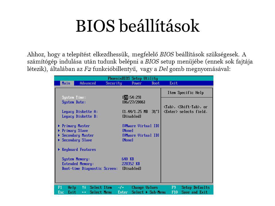 BIOS beállítások Ahhoz, hogy a telepítést elkezdhessük, megfelelő BIOS beállítások szükségesek.