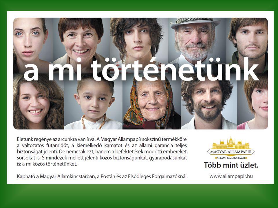  A magyar állampapír nem csak számokat, kamatokat és pénzt, hanem a mögötte lévő sorsokat, emberi történeteket is jelenti.  Az állampapír mindannyiu