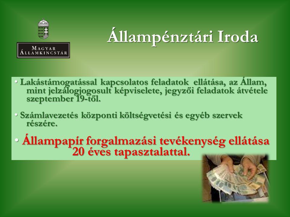 A Magyar Államkincstár értékpapír-forgalmazási feladatai, stratégiája 2012-ben a Kormány és ezáltal a Kincstár stratégiájának kiemelt célja az állampapír állomány növelése 1101/2012.