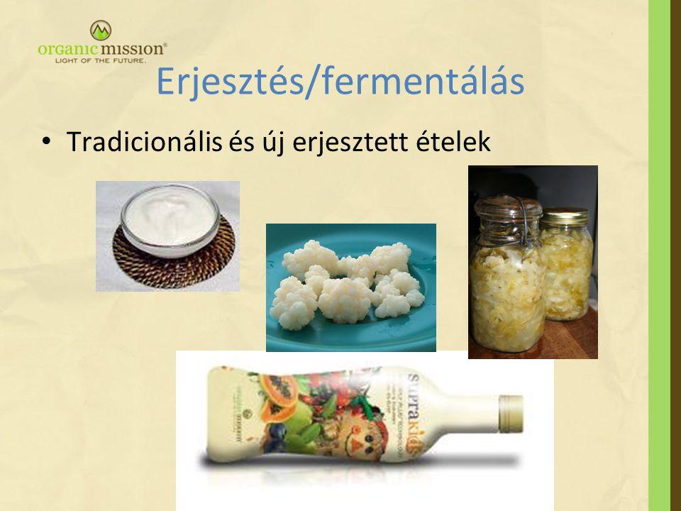 Erjesztés/fermentálás • Tradicionális és új erjesztett ételek