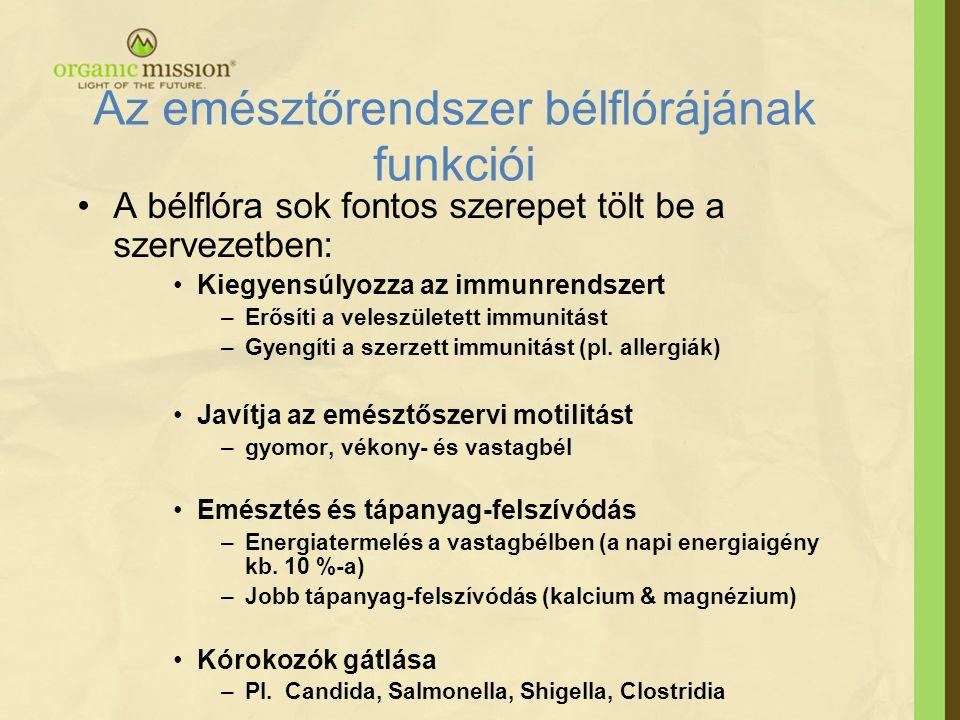 Az emésztőrendszer bélflórájának funkciói •A bélflóra sok fontos szerepet tölt be a szervezetben: •Kiegyensúlyozza az immunrendszert –Erősíti a veleszületett immunitást –Gyengíti a szerzett immunitást (pl.