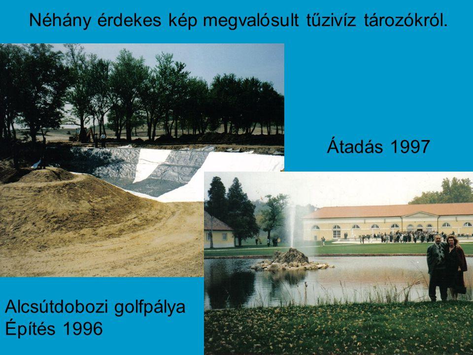 Néhány érdekes kép megvalósult tűzivíz tározókról. Alcsútdobozi golfpálya Építés 1996 Átadás 1997